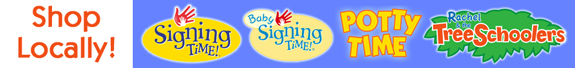 Get Signing Time, Baby Signing Time, Potty Time and TreeSchoolers products locally