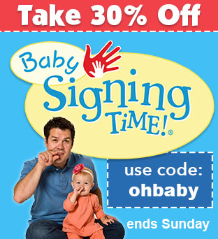Save 30% on Baby Signing Time with code: ohbaby
