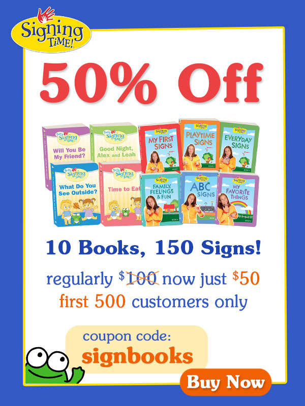 "Get 50% off the Complete Signing Time Board Book Collection with code ""signbooks"" - first 500 customers only"